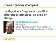 La Migraine - Diagnostic positif et différentiel, principes de prise en charge